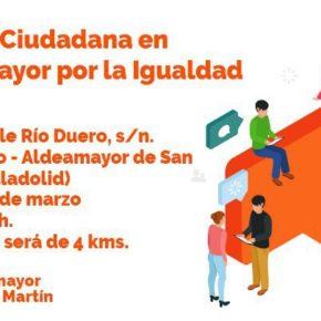 Ciudadanos Aldeamayor organiza una `Marcha Ciudadana por la Igualdad´ este sábado en el municipio